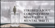 Stressed About Coronavirus? Make These 4 Mental Shifts - Strong Women, Strong Love Ways To Stay Healthy, Strong Love, Feeling Lonely, Marriage Tips, Stressed Out, Positive Mindset, Healthy Relationships, Hand Sanitizer, Organizations