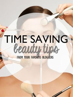 Time saving beauty tips from your favorite bloggers