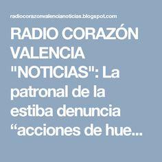 """RADIO CORAZÓN VALENCIA  """"NOTICIAS"""": La patronal de la estiba denuncia """"acciones de hue..."""