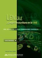 Lenguaje y juegos de escritura en la red : una incursion por las comunidades virtuales / Silvia Tabachnik