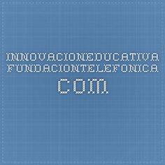 innovacioneducativa.fundaciontelefonica.com