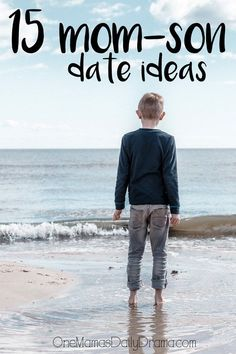 15 mom-son date idea | OneMamasDailyDrama.com --- This is a great list of things to do as a parent and child. Fun ideas for spending time together on Mother's Day or any day.