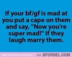 How to diffuse the situation when boyfriends/girlfriends get mad…