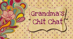 Grandma's Chit Chat:  Good little blog posts  with several different posts on different aspects of family history.  Her genealogy posts are well worth a look.