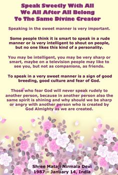 Why should you always speak sweetly to others?