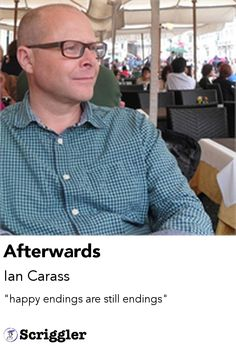 Afterwards by Ian Carass https://scriggler.com/detailPost/story/31105