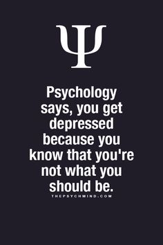 Fun Psychology facts here!<<Fun? FUN? You mean to tell me you think this fact is FUN? I know I'm not what I should be. And that is not a FUN fact about depression. Nothing about depression is fun. Not a single angle of it. I call bullshit. Even if that was on psychological things, and not depression. It shouldn't be marked as a FUN fact.