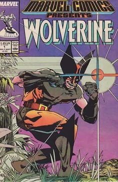 Marvel Comics Presents Wolverine #1 / 1st Appearance of Sapphire Styx and O Donnell / Wolverine discovers a man named Dave Chapel, who dies of wounds suffered at the hands of a crime lord from Madripoor named Roche. Pencils by John Buscema / Story by Chris Claremont.