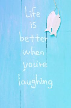Life is better when you're laughing...... yeah you are right..... put this in your  background to always be happy ^_^^_^