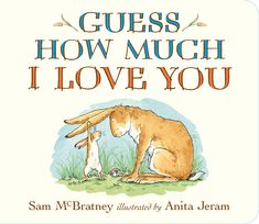 Guess How Much I Love You: Sam McBratney, Anita Jeram: Kindergarten Preschool read aloud Year 0 Books Love Him, I Love You, My Love, Sam Mcbratney, Best Toddler Books, Good Books, My Books, Anita Jeram, Margaret Wise Brown