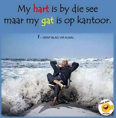 By die see Afrikaanse Quotes, Beaches In The World, Fishing Humor, Most Beautiful Beaches, Twisted Humor, My Land, Love Life, Art Quotes, Good Morning