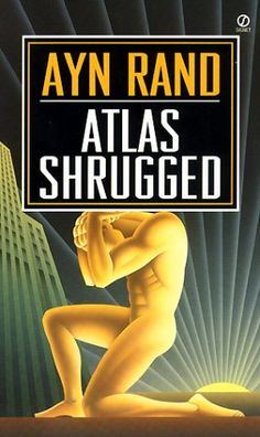 Atlas Shrugged, Ayn Rand. Fictional account depicting Rand's objectivism philosophy.