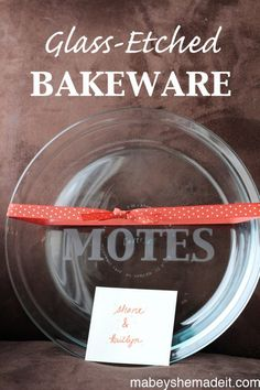 Glass etched bakeware | Mabey She Made It #glassetching #etchedglass #silhouette