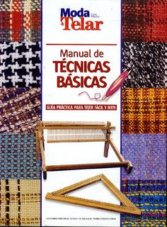 Manual de técnicas básicas                                                                                                                                                                                 Más Inkle Loom, Loom Weaving, Tablet Weaving, Hand Weaving, Weaving Wall Hanging, Weaving Projects, Weaving Patterns, Tapestry Weaving, Weaving Techniques