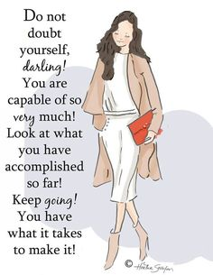 Do not doubt yourself...