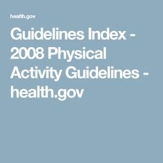 Guidelines Index - 2008 Physical Activity Guidelines - health.gov