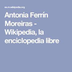 Antonia Ferrín Moreiras - Wikipedia, la enciclopedia libre