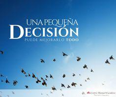 """""""Una pequeña decisión puede mejorarlo todo""""   Frases cortas de motivación, superación, autoayuda, felicidad, calidad de vida, vivir en plenitud, superar los miedos, ansiedad, depresión, pensamiento, reflexión, psicología"""