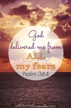 How does God bring deliverance from fear, as He promised in Psalm 34:4? This inspiring personal experience shares how God brings deliverance from fear.