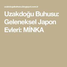 Uzakdoğu Buhusu: Geleneksel Japon Evleri: MİNKA