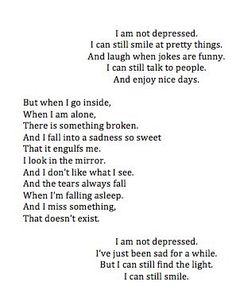 I don't have depression. But I have been sad for a damn while.