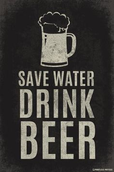 Save Water Drink Beer Poster - Pin to Pin
