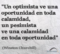 """#Frases #Motivacion """"Un optimista ve una oportunidad en toda calamidad, un pesimista ve una calamidad en toda oportunidad"""" Winston Churchill"""