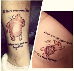 Winnie the Pooh Mother Daughter Tattoos: If there ever comes a day when we can't be together... keep me in your heart I'll stay there forever.