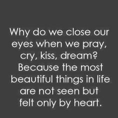 Why do we close our eyes...