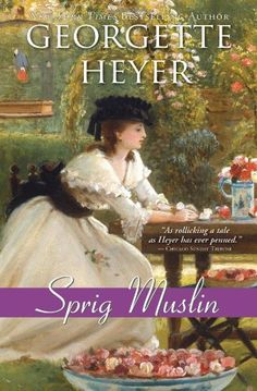 Sprig Muslin by Georgette Heyer. Comfort food by the originator of Regency Romances. All of her books are featured prominently in my library. Georgette Heyer, Historical Romance, Book Authors, Romance Novels, Romances, Jane Austen, Love Book, Book Series, Good Books