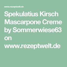 Spekulatius Kirsch Mascarpone Creme by Sommerwiese63 on www.rezeptwelt.de