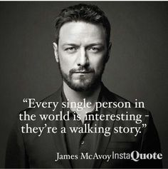 L〰James McAvoy quote. McAvoy was born in Port Glasgow, Scotland. Lived in various areas of Glasgow. Scottish Man, Scottish Actors, British Actors, Scottish Accent, British Men, James Mcavoy, Human Nature Quotes, Great Quotes, Inspirational Quotes