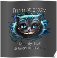 'Cheshire Cat Quote' Poster by Issy-Simmons - New Ideas Cheshire Cat Alice In Wonderland, Alice And Wonderland Quotes, Wonderland Party, Badass Quotes, Funny Quotes, Life Quotes, Wisdom Quotes, Joker Quotes, Motivational Quotes
