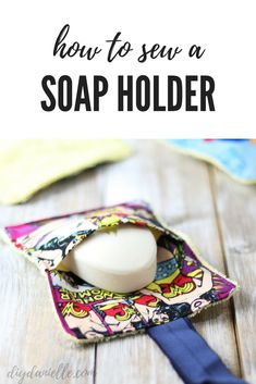 How to sew a bag to hold slippery soap. This makes it easier for toddlers and young children to clean at bath time.