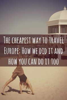 Sweetdistance.com /// The cheapest way to travel Europe : How we did it and how you can do it too #travel #traveling #cheap #free #budget #europe
