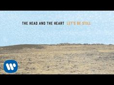 One of the best songs by one talented band I like.  The Head and the Heart - Gone - YouTube