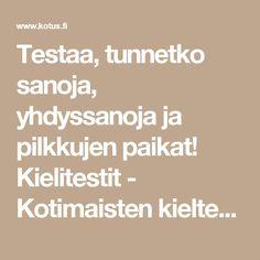 Testaa, tunnetko sanoja, yhdyssanoja ja pilkkujen paikat! Kielitestit - Kotimaisten kielten keskus