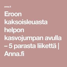 Eroon kaksoisleuasta helpon kasvojumpan avulla – 5 parasta liikettä | Anna.fi Training Day, Excercise, Healthy Habits, Fitness Motivation, Exercise Motivation, Anna, Massage, Health Fitness, Workout