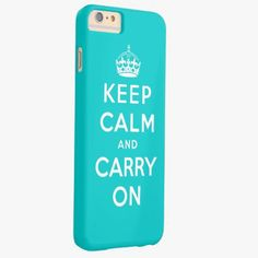 iPhone 6 Plus Cases | Aqua Keep Calm and Carry On Barely There iPhone 6 Plus Case