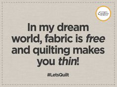 Get some quilting tips, designs, and patterns by signing… Who wouldn't love that? Get some quilting tips, designs, and patterns by signing up for our free quilting newsletter! Quilting Room, Quilting Tips, Quilting Designs, Craft Quotes, Cute Quotes, Funny Quotes, Sewing Humor, Quilting Quotes, Sewing Quotes