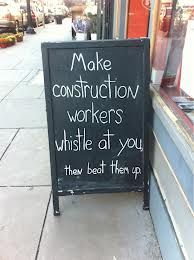 make construction workers whistle at you and then beat them up - Google Search