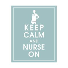 keep calm & nurse on