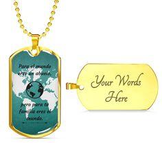 Este es un regalo único para ayudar a celebrar a ese abuelo especial en tu vida. Puede hacer que el collar sea muy especial con su propio mensaje personal. La placa de identificación viene en oro y plata y los precios comienzan en $ 39.95. El mensaje dice: para el mundo eres abuelo, pero para tu familia eres el mundo. #SpecialgrandpagiftinSpanish #mejorregaloparaabuelo Personalized Dog Tags, Personalized Necklace, Love Lily, Glass Coating, Message Card, Working Moms, Custom Engraving, You Are The Father, Decir No