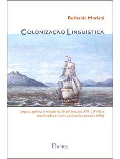 Colonização linguística - Bethania Mariani