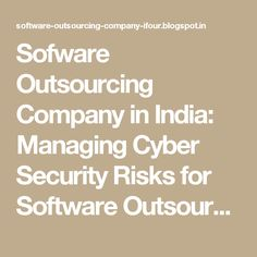Sofware Outsourcing Company in India: Managing Cyber Security Risks for Software Outsourcing Companies in Third Party Contracts #OffshoreSoftwareDevelopmentCompanyIndia #SoftwareOutsourcingCompanyIndia #eCommerceSolutionProviderIndia #eCommerceSolutionProvider