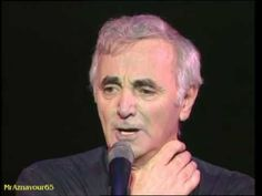 Charles Aznavour chante What Makes a Man 1995 - Carnegie Hall   This man is a national treasure in France, and a gift to the world at large. This song is written so many years before anyone even so much as thought about allowing gay people any rights whatsoever. It is still relevant and speaks the same truth so many years later.