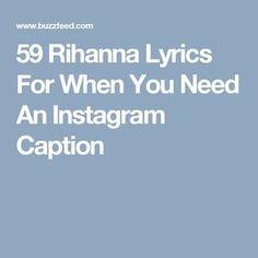 59 Rihanna Lyrics For When You Need An Instagram Caption