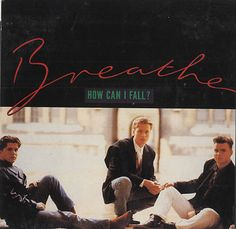 Breathe was an English pop rock group that formed in the early 1980s.