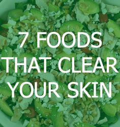 Try these foods for clean #skin. #SkinCare #Beauty #Diet #Tips