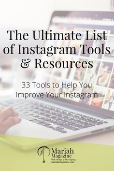 The ultimate list of Instagram tools and resources for bloggers, business owners, and creatives. Give your Instagram a boost with these 33 tools!